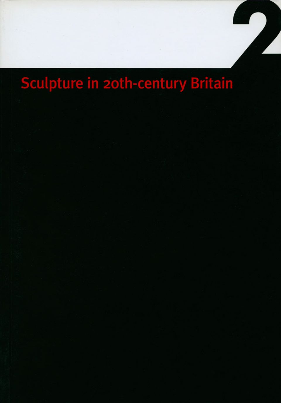 Sculpture in 20th-century Britain: Volume 2 cover